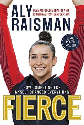 Fierce: How Competing for Myself Changed Everything from Little, Brown Young Readers US