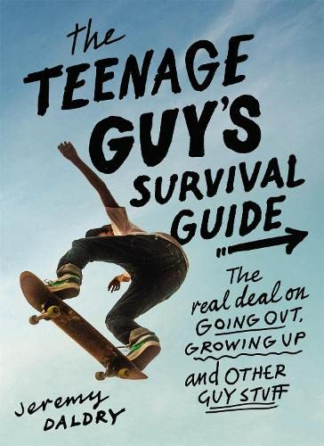The Teenage Guy's Survival Guide (Revised): The Real Deal on Going Out, Growing Up, and Other Guy Stuff from Little, Brown Young Readers US
