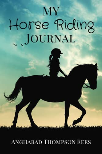 My Horse Riding Journal: For Horse Mad Boys and Girls from Little Whimsey Press