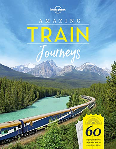 Amazing Train Journeys (Lonely Planet) from Lonely Planet