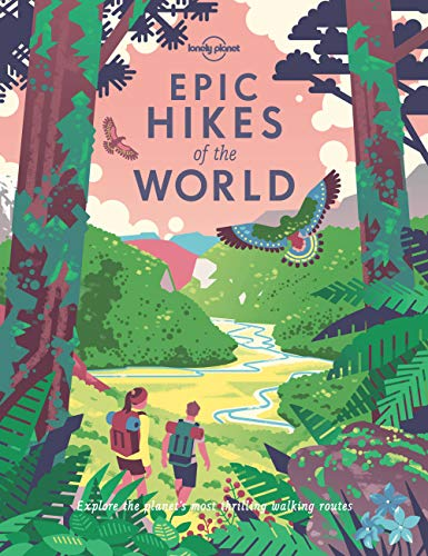 Epic Hikes of the World (Lonely Planet) from Lonely Planet