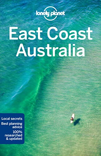 Lonely Planet East Coast Australia (Travel Guide) from Lonely Planet
