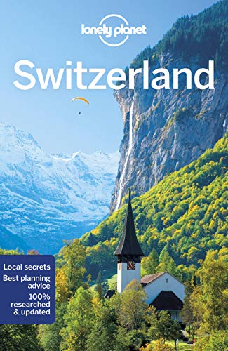 Lonely Planet Switzerland (Travel Guide) from Lonely Planet