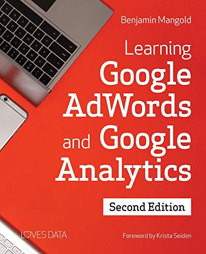 Learning Google AdWords and Google Analytics from Loves Data