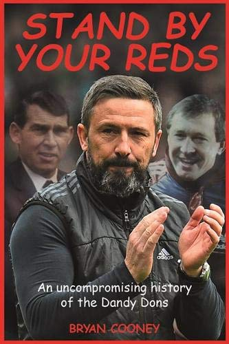 Stand By Your Reds: An uncompromising history of the Dandy Dons from Luath Press Ltd