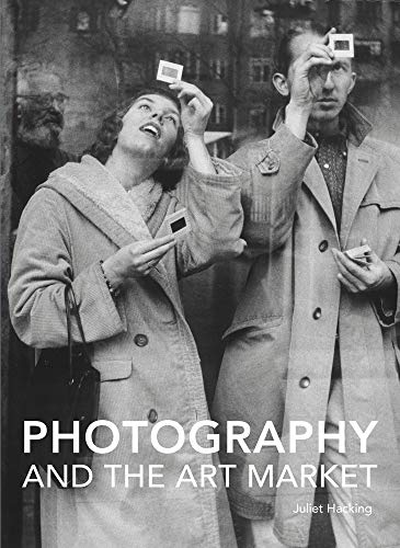 Photography and the Art Market (Handbooks in International Art Business) from Lund Humphries Publishers Ltd
