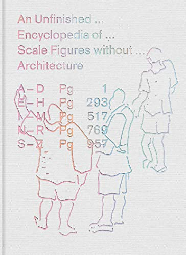 An Unfinished Encyclopedia of Scale Figures without Architecture (The MIT Press) from MIT Press