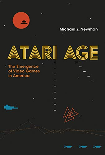 Atari Age: The Emergence of Video Games in America (The MIT Press) from MIT Press
