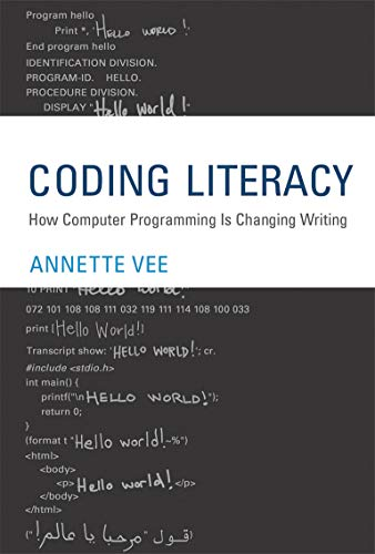 Coding Literacy: How Computer Programming Is Changing Writing (Software Studies) from MIT Press