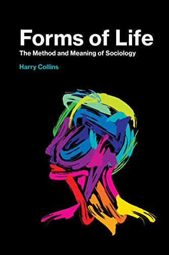 Forms of Life: The Method and Meaning of Sociology (The MIT Press) from MIT Press