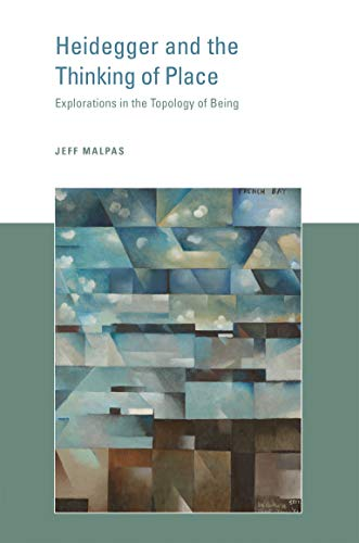 Heidegger and the Thinking of Place: Explorations in the Topology of Being (The MIT Press) from MIT Press