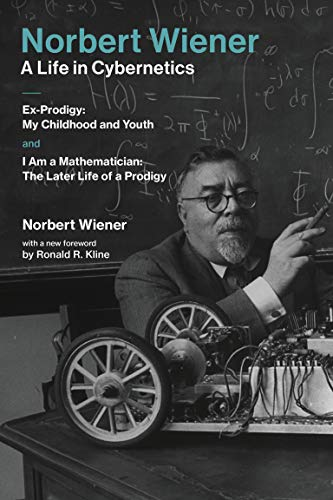 Norbert Wiener—A Life in Cybernetics (The MIT Press) from MIT Press