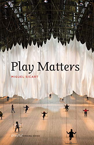 Play Matters (Playful Thinking) from MIT Press