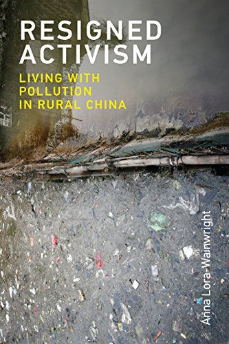 Resigned Activism: Living with Pollution in Rural China (Urban and Industrial Environments) from MIT Press