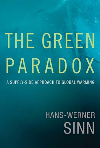 The Green Paradox: A Supply-Side Approach to Global Warming (The MIT Press) from MIT Press