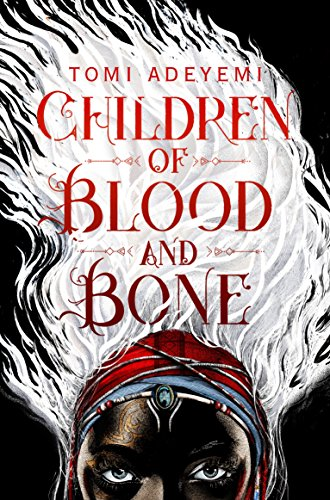 Children of Blood and Bone (Legacy of Orisha) from Macmillan Children's Books