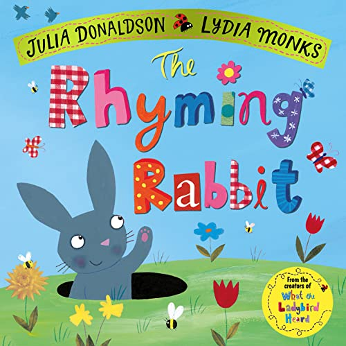 The Rhyming Rabbit (Julia Donaldson/Lydia Monks) from Macmillan Children's Books