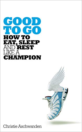 Good to Go: How to Eat, Sleep and Rest Like a Champion from Macmillan