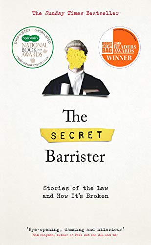 The Secret Barrister: Stories of the Law and How It's Broken from Picador