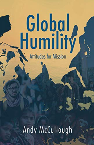 Global Humility:Attitudes for Mission from Malcolm Down Publishing Ltd