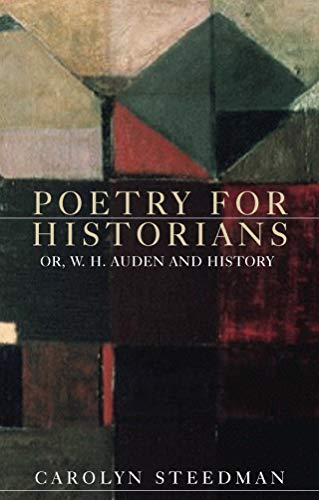 Poetry for Historians: Or, W. H. Auden and History from Manchester University Press