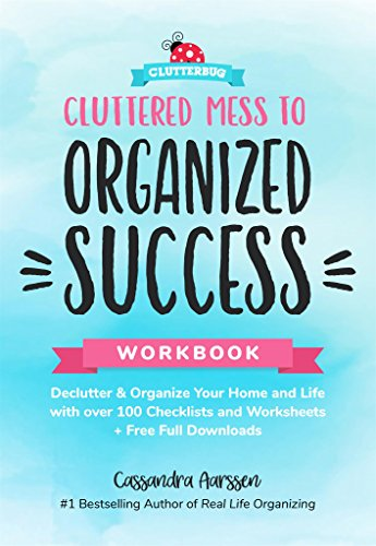 Cluttered Mess to Organized Success Workbook: Declutter and Organize your Home and Life with over 100 Checklists and Worksheets (Plus Free Full Downloads) from Mango