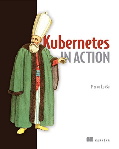 Kubernetes in Action from Manning Publications