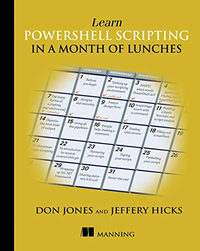 Learn PowerShell Scripting in a Month of Lunches from Manning Publications