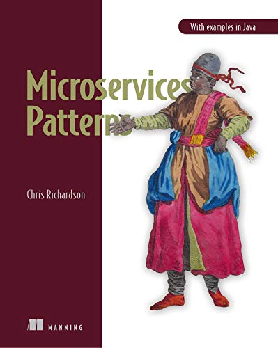 Microservice Patterns: With examples in Java from Manning Publications
