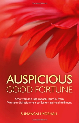 Auspicious Good Fortune: One Woman's Inspirational Journey from Western Disillusionment to Eastern Spiritual Fulfilment from Mantra Books