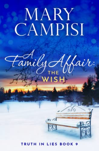 A Family Affair: The Wish, Truth in Lies, Book 9: Volume 9 from Mary Campisi