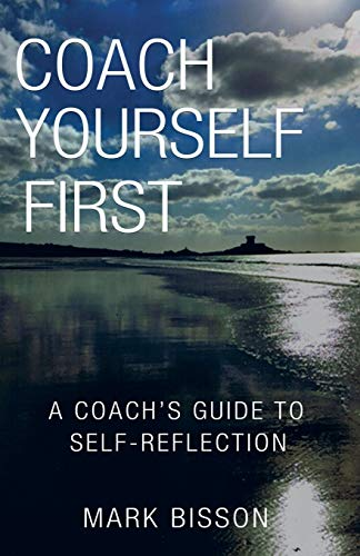 Coach Yourself First: A Coach's Guide to Self-Reflection from Matador