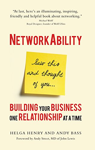 Networkability: Building Your Business One Relationship at a Time from Matador