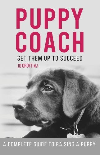 Puppy Coach: A Complete Guide to Raising a Puppy from Matador