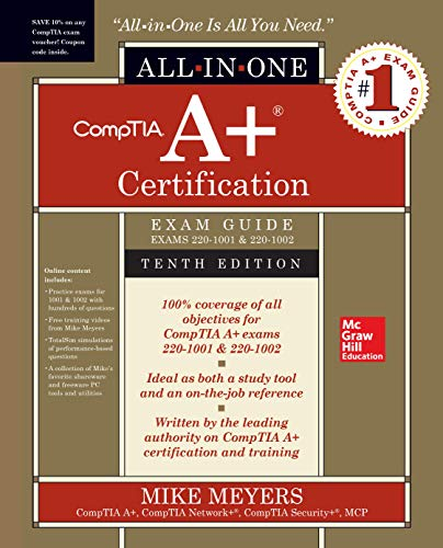 CompTIA A+ Certification All-in-One Exam Guide, Tenth Edition (Exams 220-1001 & 220-1002) from McGraw-Hill Education