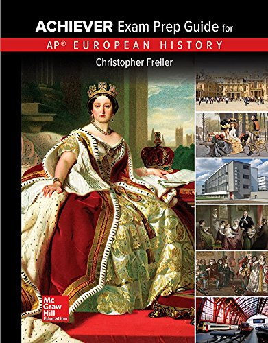 Freiler, AP Achiever Exam Prep Guide European History, 2017, 2e, Student Edition (A/P European History) from McGraw-Hill Education