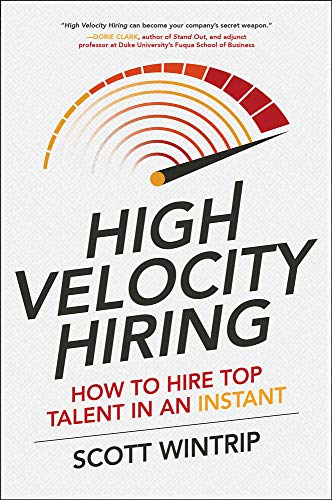 High Velocity Hiring: How to Hire Top Talent in an Instant from McGraw-Hill Education