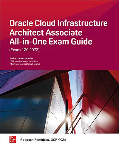 Oracle Cloud Infrastructure Architect Associate All-in-One Exam Guide (Exam 1Z0-1072) from McGraw-Hill Education