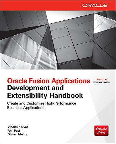 Oracle Fusion Applications Development and Extensibility Handbook (Oracle Press) from McGraw-Hill Education