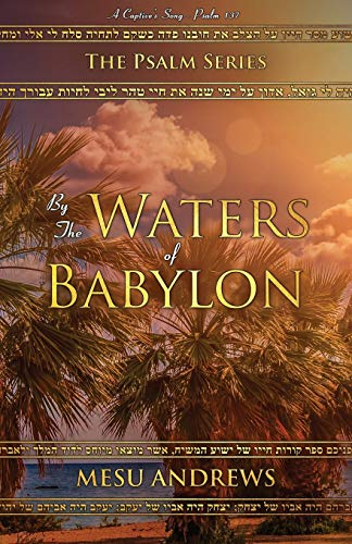 By the Waters of Babylon: A Captive's Song – Psalm 137 (The Psalm Series) from McPherson Publishing