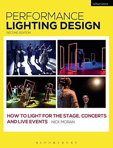 Performance Lighting Design: How to Light for the Stage, Concerts and Live Events (Backstage) from Methuen Drama