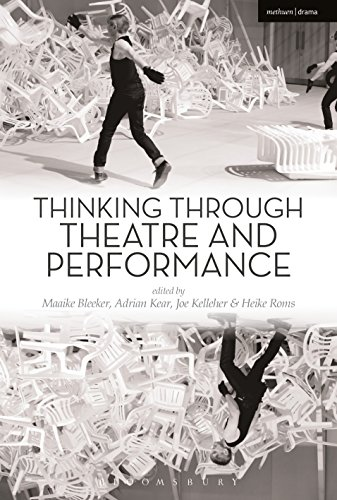 Thinking Through Theatre and Performance from Methuen Drama