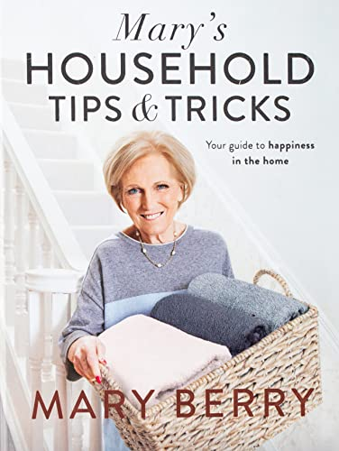 Mary's Household Tips and Tricks: Your Guide to Happiness in the Home from Michael Joseph