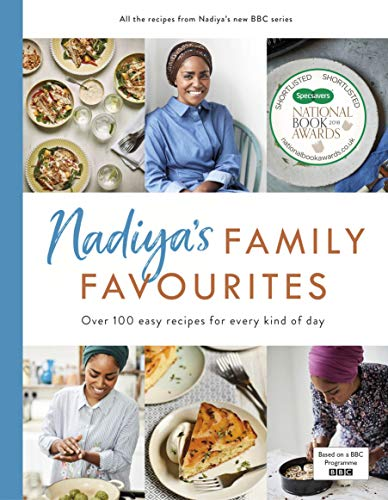 Nadiya's Family Favourites: Easy, beautiful and show-stopping recipes for every day from Nadiya's BBC TV series from Michael Joseph