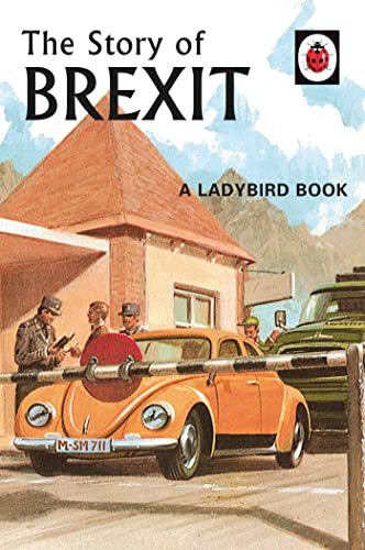 The Story of Brexit (Ladybirds for Grown-Ups) from Michael Joseph