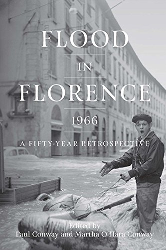 Flood in Florence, 1966: A Fifty-Year Retrospective from Michigan Publishing Services