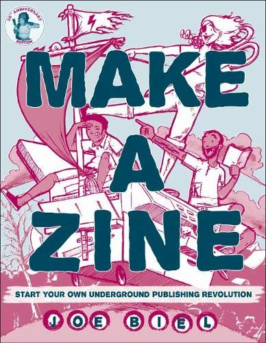 Make a Zine! (3rd edition); Start Your Own Underground Publishing Revolution from KLO80