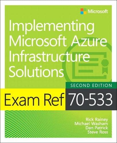 Exam Ref 70-533 Implementing Microsoft Azure Infrastructure Solutions from Microsoft Press