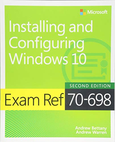 Exam Ref 70-698 Installing and Configuring Windows 10 from Microsoft Press