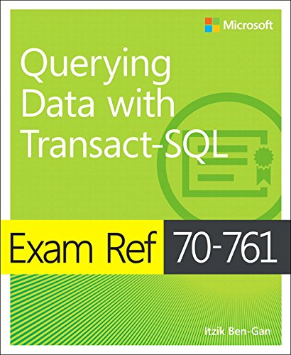 Exam Ref 70-761 Querying Data with Transact-SQL from Microsoft Press
